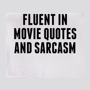 Fluent In Movie Quotes And Sarcasm Throw Blanket