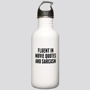 Fluent In Movie Quotes And Sarcasm Water Bottle