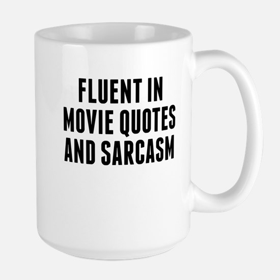 Fluent In Movie Quotes And Sarcasm Mugs