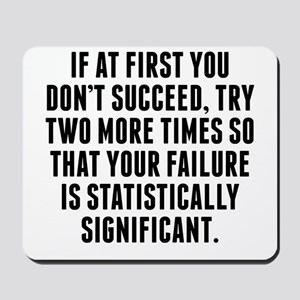 Statistically Significant Failure Mousepad