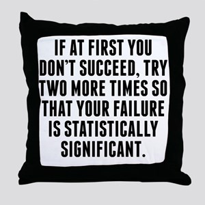 Statistically Significant Failure Throw Pillow