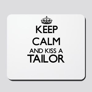 Keep calm and kiss a Tailor Mousepad