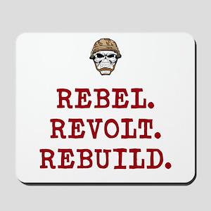Rebel. Revolt. Rebuild Mousepad