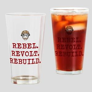 Rebel. Revolt. Rebuild Drinking Glass