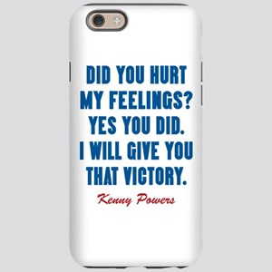 Kenny Powers Hurt My Feelings iPhone 6 Tough Case