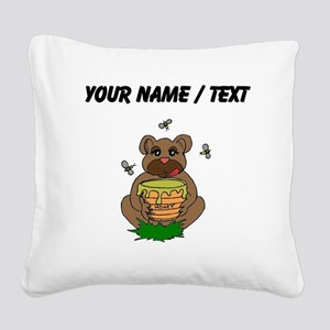 Custom Bear And Honey Square Canvas Pillow