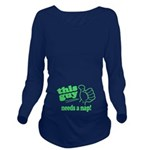 This Guy Needs a Nap Long Sleeve Maternity T-Shirt