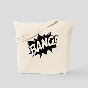 Bang Tote Bag