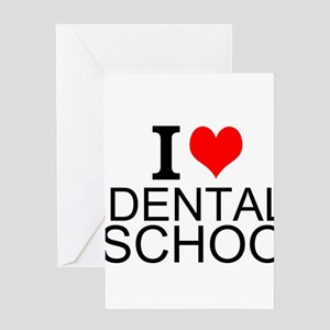 I Love Dental School Greeting Cards