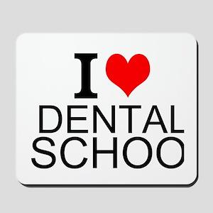 I Love Dental School Mousepad