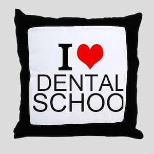 I Love Dental School Throw Pillow