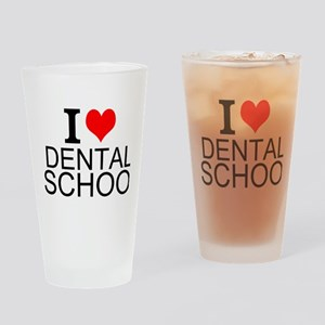 I Love Dental School Drinking Glass