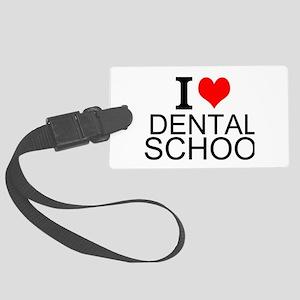 I Love Dental School Luggage Tag