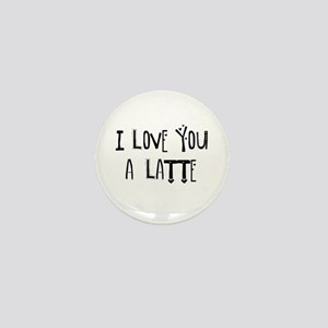 I love you a Latte Mini Button