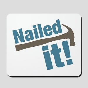 Nailed It Mousepad