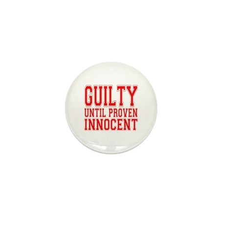 Guilty Until Proven Innocent Mini Button (10 pack)
