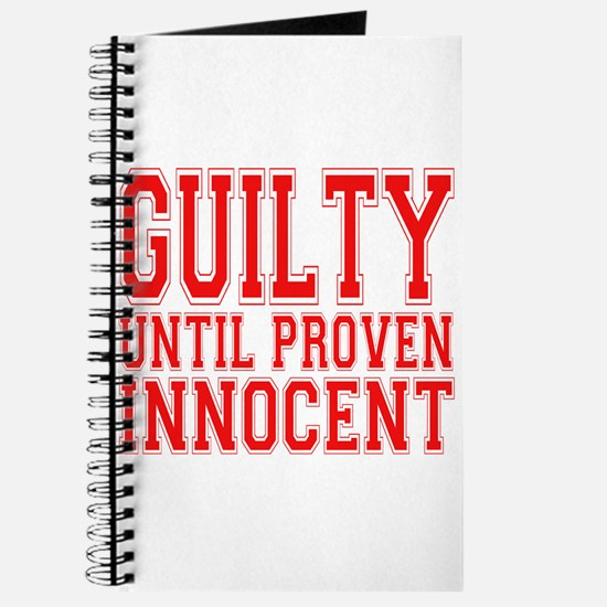 Guilty Until Proven Innocent Journal