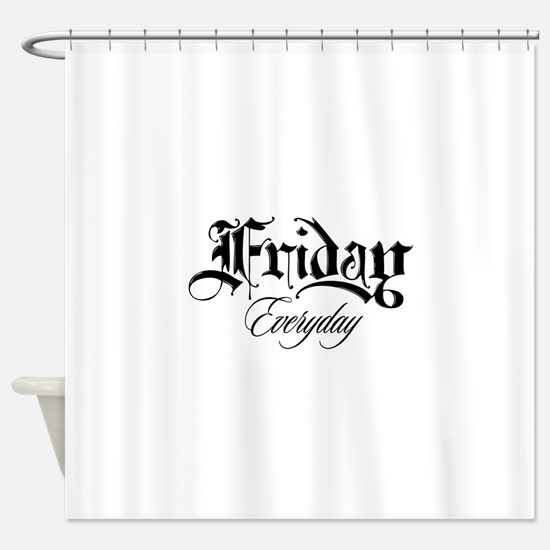 Friday Everyday Shower Curtain