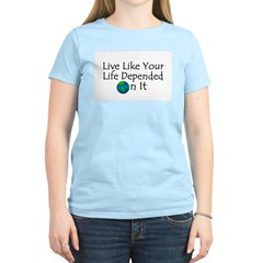 Live Like Your Life Depended Women's Light T-Shir