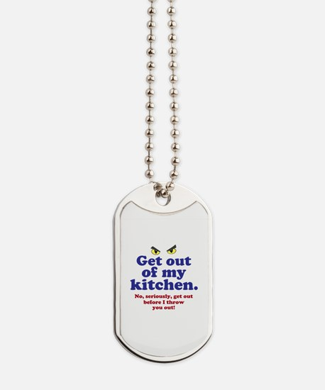 Get Out of my Kitchen Dog Tags