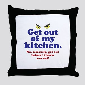 Get Out of my Kitchen Throw Pillow