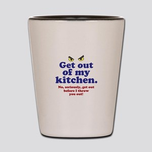 Get Out of my Kitchen Shot Glass