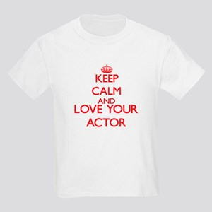 Keep Calm and love your Actor T-Shirt