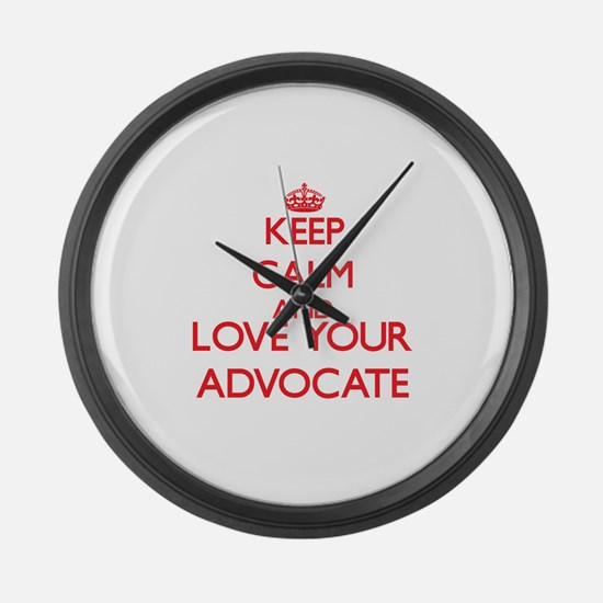 Keep Calm and love your Advocate Large Wall Clock