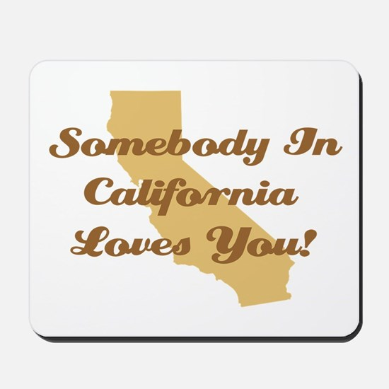 Somebody In California Loves You Mousepad