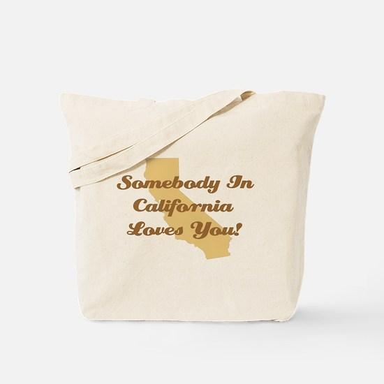 Somebody In California Loves You Tote Bag