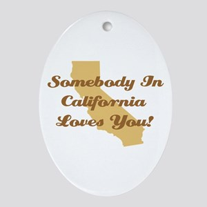 Somebody In California Loves You Ornament (Oval)