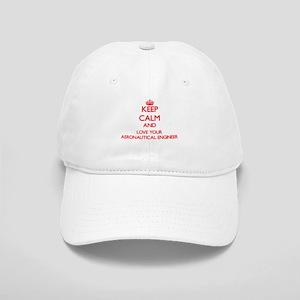 Keep Calm and love your Aeronautical Engineer Cap