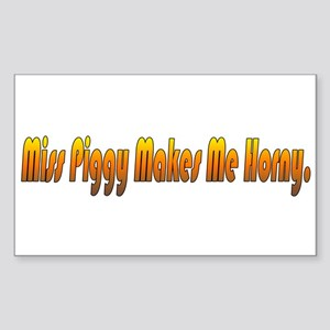 Miss Piggy Makes Me Horny Rectangle Sticker