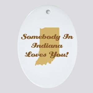 Somebody In Indiana Loves You Ornament (Oval)