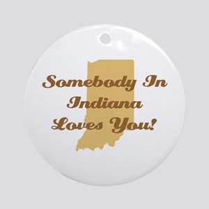 Somebody In Indiana Loves You Ornament (Round)