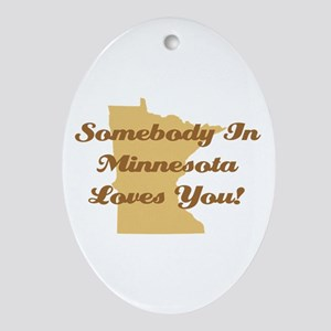 Somebody In Minnesota Loves You Ornament (Oval)