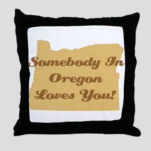 Somebody In Oregon Loves You Throw Pillow