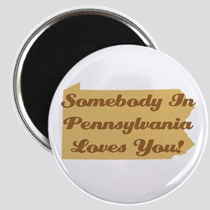 Somebody In Pennsylvania Loves You Magnet