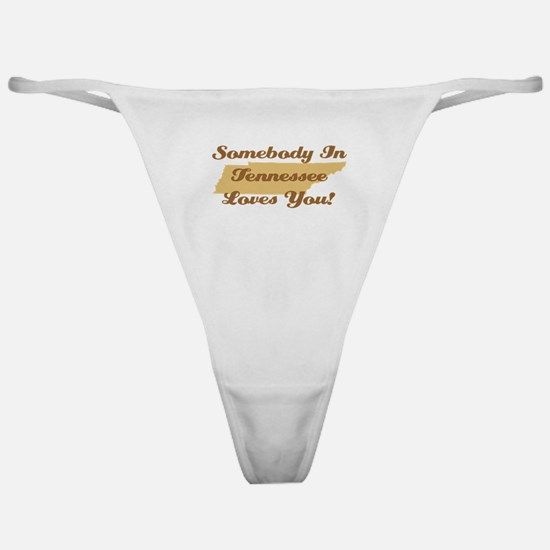 Somebody In Tennessee Loves You Classic Thong