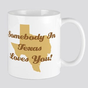 Somebody In Texas Loves You Coffee Mug