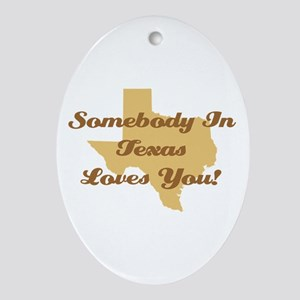 Somebody In Texas Loves You Ornament (Oval)