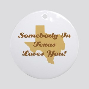 Somebody In Texas Loves You Ornament (Round)