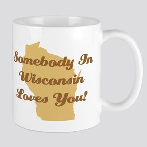 Somebody In Wisconsin Loves You Coffee Mug