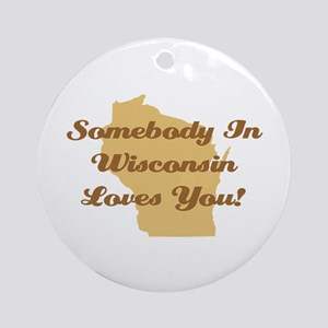 Somebody In Wisconsin Loves You Ornament (Round)