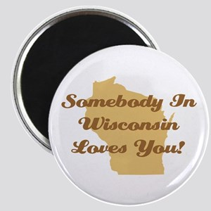 Somebody In Wisconsin Loves You Magnet