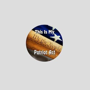My Patriot Act Mini Button