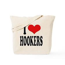 I Love Hookers Tote Bag