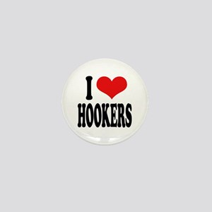 I Love Hookers Mini Button