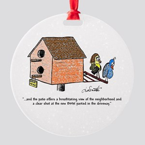 Flippin' The Birdhouse Round Ornament