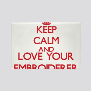 Keep Calm and love your Embroiderer Magnets